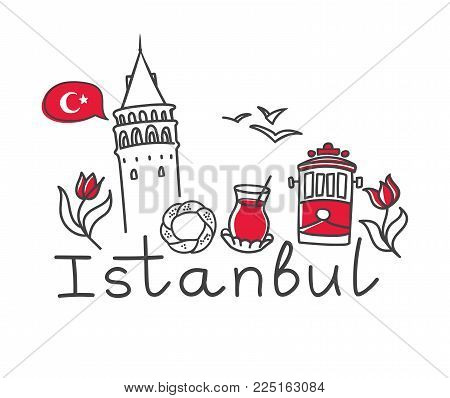 Vector Illustration Istanbul With Hand Drawn Doodle Turkish Symbols: The Galata Tower, Tea Glass, Si