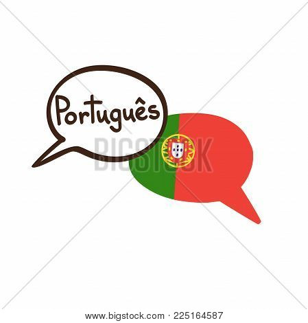Vector Illustration With Two Hand Drawn Doodle Speech Bubbles With A National Flag Of Portugal And H