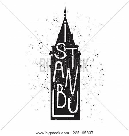 Vector Illustration With Black Silhouette Of Famous Turkish Landmark Galata Tower, Hand Lettering An