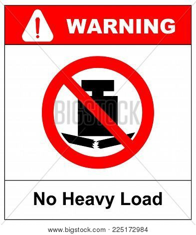 No heavy load, do not place heavy objects on surface, prohibition sign, vector illustration. Prohibition service symbol. Forbidden warning banner