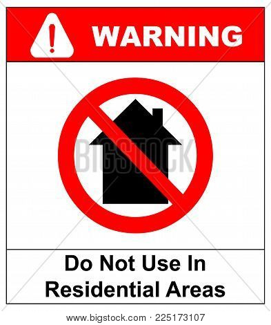 Not for use in residential areas. Do not use inside home icon - vector illustration. Prohibition service symbol. Forbidden warning banner. Vector illustration isolated on white. Black house silhouette