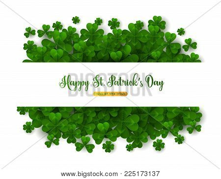 Saint Patrick's Day Greeting Card, Border with Green Four and Tree Leaf Clovers on White Background. Vector illustration. Party Invitation Design, Typographic Template. Lucky and success symbols
