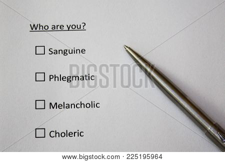 Who are you? Question. Sanguine, phlegmatic, melancholic, choleric types of personality.