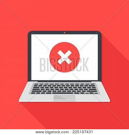 Laptop and x mark. Notebook and round red cross mark icon on white screen. Error window, exit button, no, cancel, 404 error page not found concepts. Modern long shadow flat design. Vector illustration