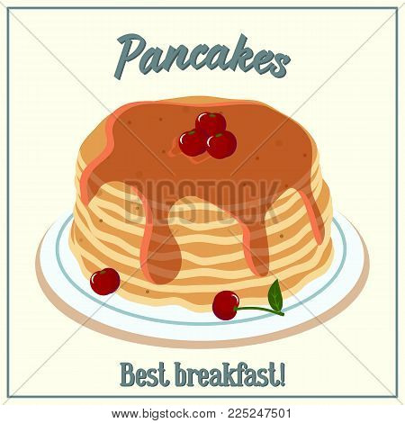 Vector illustration of pancakes. Baking with cherry syrup and sweet cherries on a plate. Breakfast concept. Flat style.