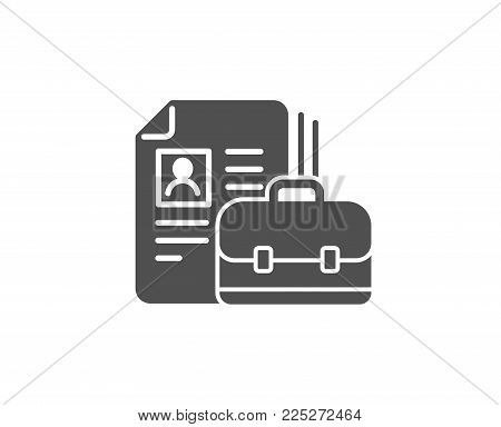 Business case with CV simple icon. Portfolio symbol. Vacancy or Hiring sign. Quality design elements. Classic style. Vector