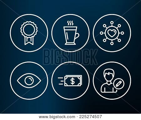 Set of Eye, Reward and Money transfer icons. Dating network, Latte and Edit person signs. View or vision, Best medal, Cash delivery. Relationships network, Tea glass mug, Change user info. Vector