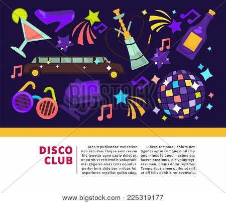 Disco club promotional poster. Luxurious limousine, big glass hookah, bottle of champagne, disco ball, glass of cocktail, bright spotlight, female shoe and striped glasses vector illustrations.