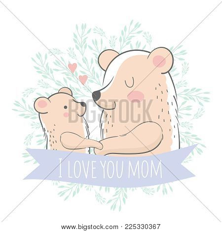 Little bear with mother on a floral background with an inscription - I love you mom. Vector illustration.
