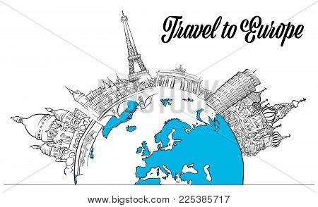 Sketched Landmarks Europe and Globe. Hand drawn outline illustration for print design and travel marketing