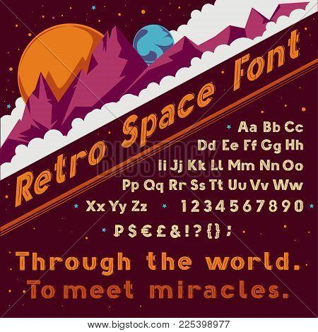 Vector Retro Space Font. Vintage Cosmic Typographic Alphabet For Poster Text, Typescript, Typeface D