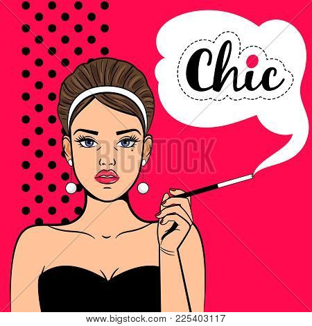 Pop Art Chic Girl. Retro Woman With Mouthpiece And Cigarette, Young Attractive Arrogant And Inaccess