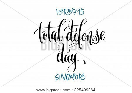 February 15 - Total Defense Day - Singapore, Hand Lettering Inscription Text To Winter Holiday Desig