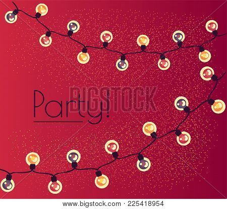 Garland Of Twinkling Lights. Illumination For A Party. Vector