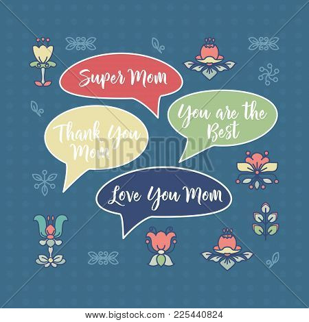 Mothers Day Card. Abstract Flowers And Words In Speech Bubbles. Vector Illustration. Design For Moth