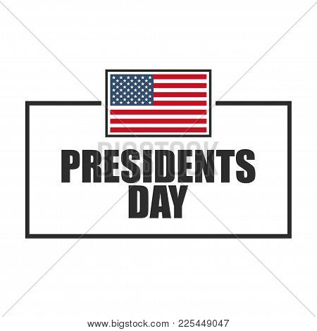 President's Day Inscription With American Flag In A Flat Style Frame