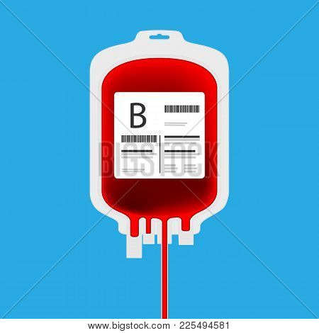 B Plastic Blood Bag Isolated With Full Of Blood Inside. Live Giving Or Blood Donation Concept.