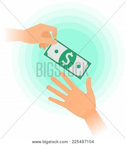 One Hand Passes To The Other The Banknote. Flat Vector Illustration Of One Hand Holding A Paper Doll