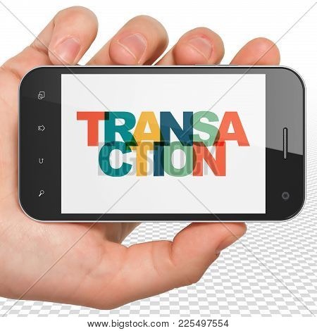 Banking Concept: Hand Holding Smartphone With Painted Multicolor Text Transaction On Display, 3d Ren