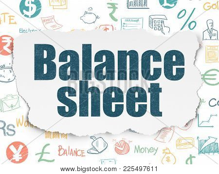 Money Concept: Painted Blue Text Balance Sheet On Torn Paper Background With  Hand Drawn Finance Ico
