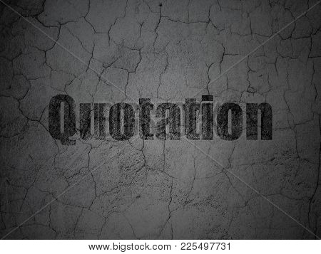Banking Concept: Black Quotation On Grunge Textured Concrete Wall Background