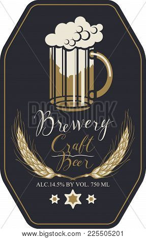 Template Vector Label For Craft Beer With Overflowing Glass Of Frothy Beer, Wheat Ears And Handwritt