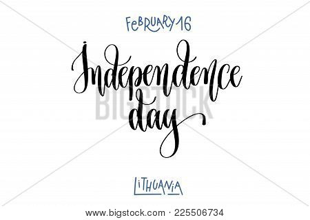 February 16 - Independence Day - Lithuania, Hand Lettering Inscription Text To World Winter Holiday