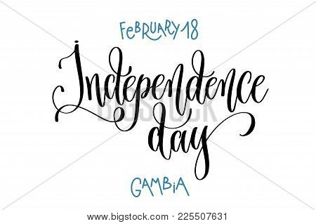February 18 - Independence Day - Gambia, Hand Lettering Inscription Text To Winter Calendar Holiday