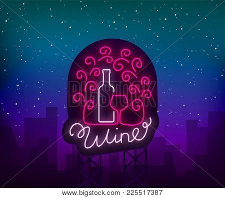 Template Logo Wine Bar In A Trendy Neon Style. Logo, Badge Glowing Banner. For The Menu, Bar, Restau