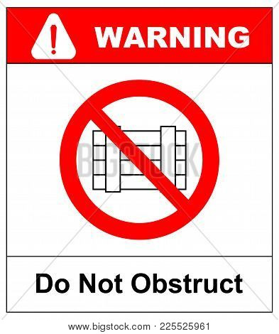 Do Not Obstruct, Prohibition Sign. Designated Clear Area, Vector Illustration Isolated On White. War