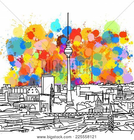 Colorful Berlin Skyline Sketch. Hand Drawn Vector Illustration, Paint Splatter Color Isolated On Whi
