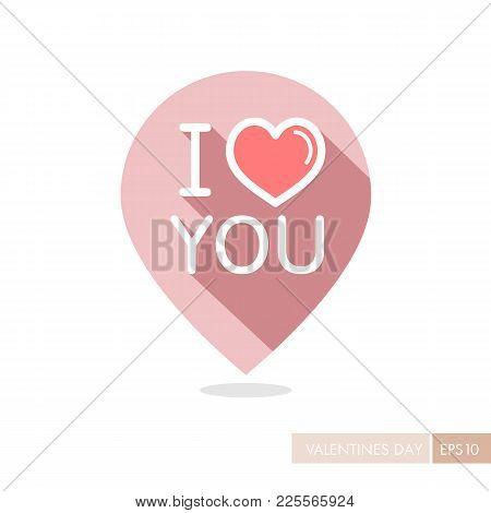 Lettering I Love You Pin Map Icon. Valentines Day Symbol. Map Pointer. Vector Illustration, Romance