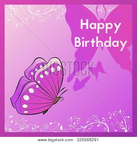 Happy Birthday Greeting Card Purple. The Postcard Is Decorated With A Purple Butterfly And Leaves Wi