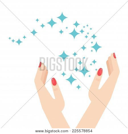 Hands With Stars Of Brilliance And Radiance Of Cleanliness And Freshness. Cleaning, Fresh, Hygiene A