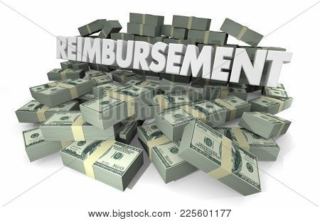 Reimbursement Payback Money Get Paid Word 3d Illustration