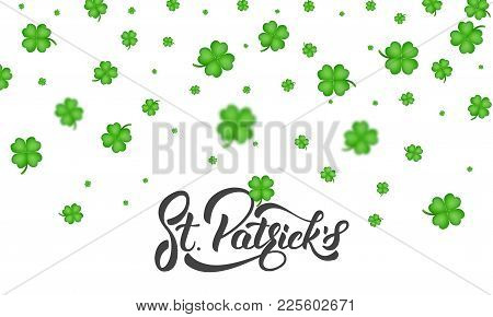 St. Patrick's Day. Clover Shamrock Leaves Background And St. Patrick's Lettering. St. Patricks Day B