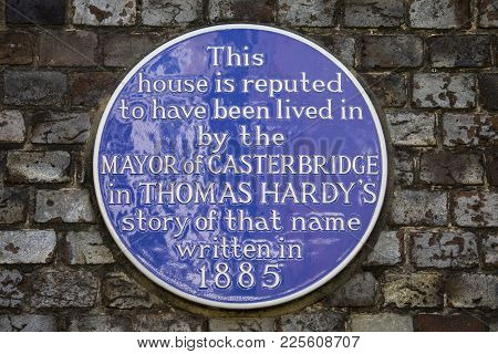 Dorchester, Uk - August 15th 2017: A Blue Plaque Marking The Location Where The Mayor Of Casterbridg