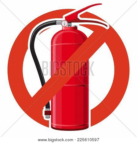 Prohibition Of Extinguishing Fire Equipment. Strict Ban On Water Extinguishing, Forbid. Stop Firefig