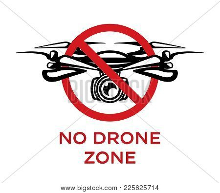 No Drone Zone Vector Sign Isolated On White Background. No Fly Zone