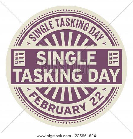 Single Tasking Day, February 22, Rubber Stamp, Vector Illustration