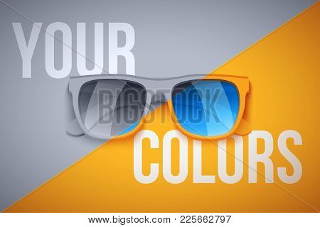 Concept Poster Of Your Personality. Fashion Sunglasses On Color And Black And White Background. Vect