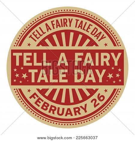 Tell A Fairy Tale Day, February 26, Rubber Stamp, Vector Illustration