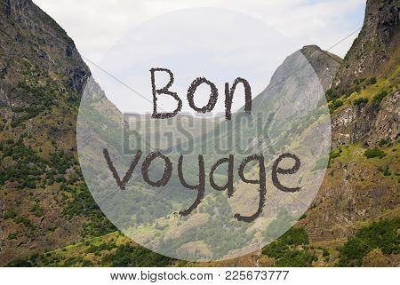 French Text Bon Voyage Means Good Trip. Valley With Mountains In Norway. Peaceful Landscape, Scenery