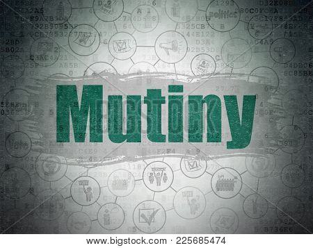 Political Concept: Painted Green Text Mutiny On Digital Data Paper Background With  Scheme Of Hand D
