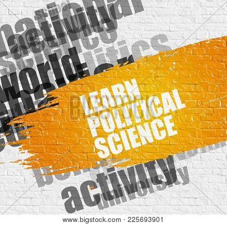 Education Concept: Learn Political Science On The White Brick Wall. Learn Political Science - On Bri
