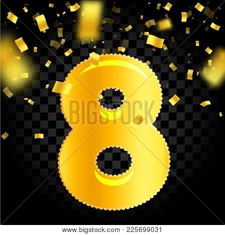 Beautiful Eight In The Form Of An Inflatable Golden Ball, Falling Confetti Of Golden Color On A Blac