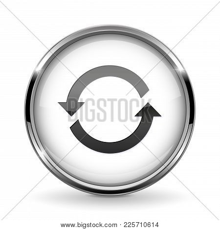 Round 3d Button With Metal Frame. Refresh Icon. Vector 3d Illustration Isolated On White Background