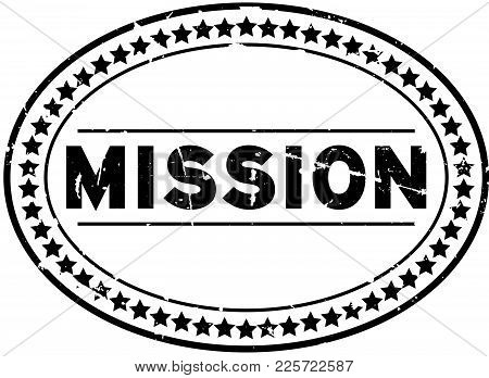 Grunge Mission Word Oval Rubber Seal Stamp On White Background