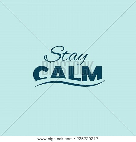 Stay Calm Vector Minimal Poster. Design Element