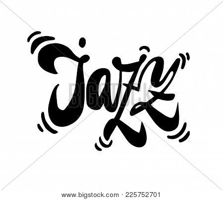Jazz. Brush Pen Lettering. Vector Ink Inscription. Calligraphy Modern Style. Music Poster. Perfect F